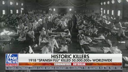 Fox News Reminds Viewers That Spanish Flu Killed Millions More Than Coronavirus Has So Far