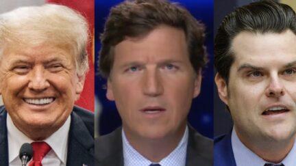 Donald Trump, Tucker Carlson and MattGaetz